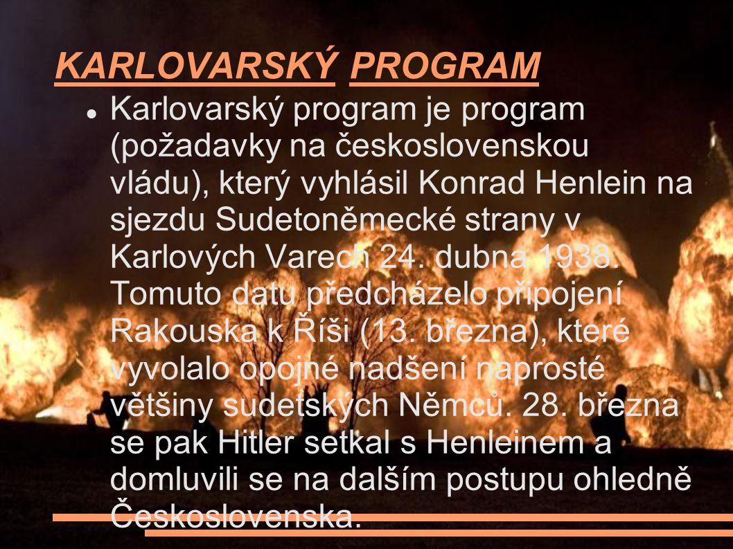 KARLOVARSKÝ PROGRAM Karlovarský program je program (požadavky na československou vládu), který vyhlásil Konrad Henlein na sjezdu Sudetoněmecké strany v Karlových Varech 24.