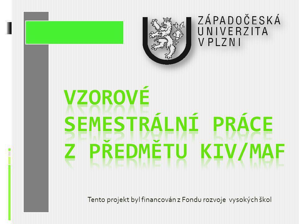 Tento projekt byl financován z Fondu rozvoje vysokých škol