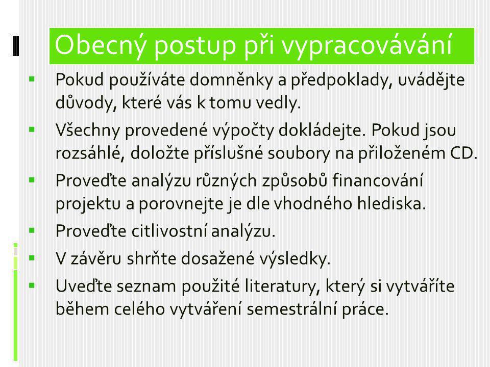Obsah prezentace  Důsledně uvádějte zdroje dat  Např.: Zdrojem dat je ČSÚ [1]  [1] Metodika ČSÚ: http://www.czso.cz/csu/2007edicniplan.nsf/t/55002 D4D5B/$File/310107q2-2.pdf http://www.czso.cz/csu/2007edicniplan.nsf/t/55002 D4D5B/$File/310107q2-2.pdf  Popisovat metodiku měření dat  K jakému datu jsou hodnoty platné  Zdůvodňovat u vybrané varianty řešení proč jste ji vybrali Na co si dávat pozor