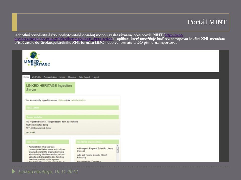 Portál MINT Jednotliví přispěvatelé (tzv. poskytovatelé obsahu) mohou zaslat záznamy přes portál MINT (http://mint- projects.image.ece.ntua.gr/linkedh