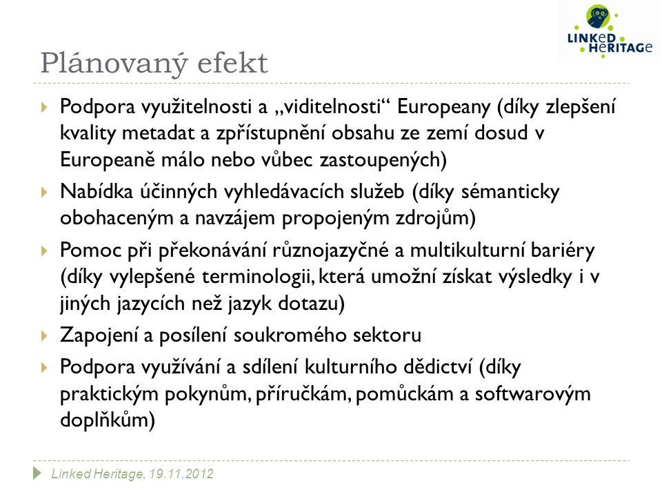 """Plánovaný efekt  Podpora využitelnosti a """"viditelnosti"""" Europeany (díky zlepšení kvality metadat a zpřístupnění obsahu ze zemí dosud v Europeaně málo"""