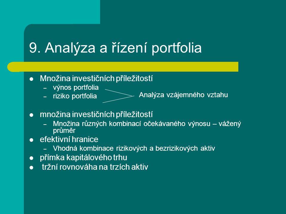 9. Analýza a řízení portfolia Množina investičních příležitostí – výnos portfolia – riziko portfolia množina investičních příležitostí – Množina různý