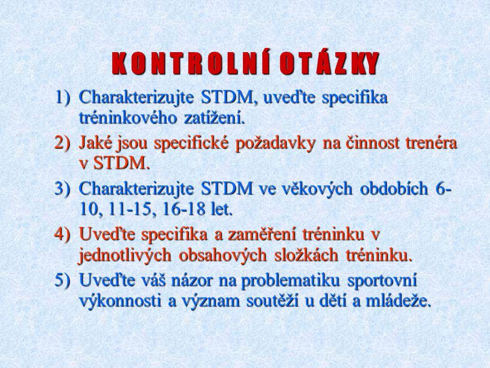 K O N T R O L N Í O T Á Z KY 1)Charakterizujte STDM, uveďte specifika tréninkového zatížení. 2)Jaké jsou specifické požadavky na činnost trenéra v STD