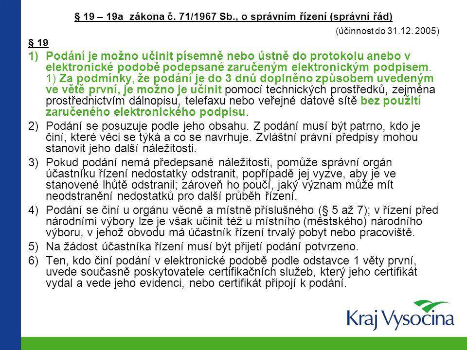 § 19 – 19a zákona č.71/1967 Sb., o správním řízení (správní řád) (účinnost do 31.12.