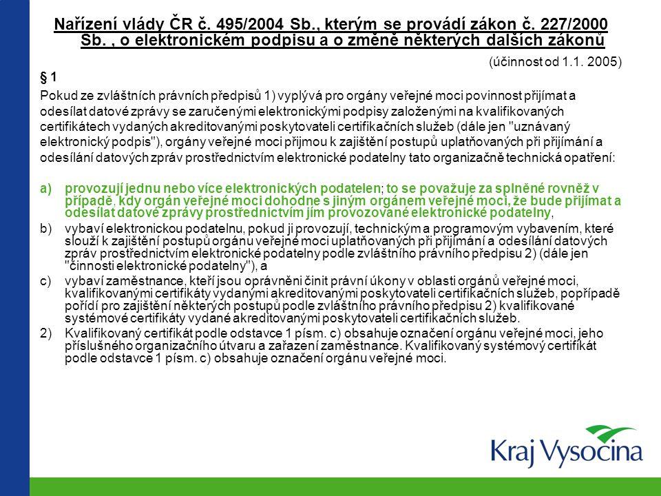 Nařízení vlády ČR č. 495/2004 Sb., kterým se provádí zákon č. 227/2000 Sb., o elektronickém podpisu a o změně některých dalších zákonů (účinnost od 1.