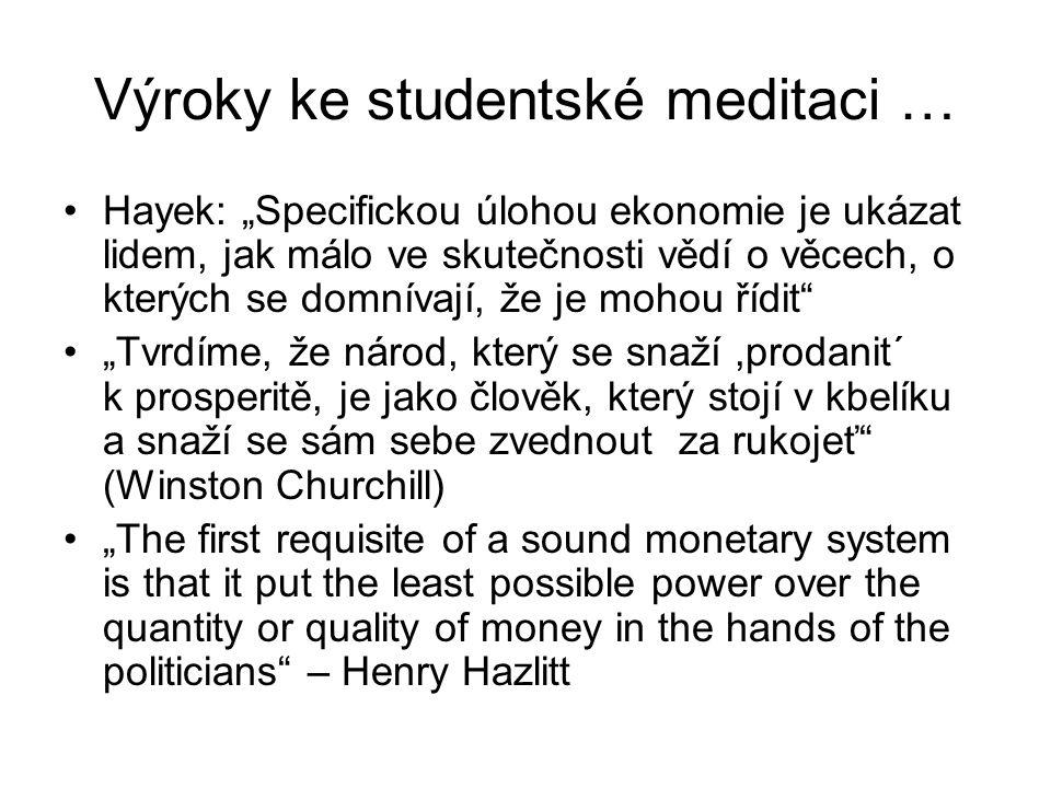 """Výroky ke studentské meditaci … Hayek: """"Specifickou úlohou ekonomie je ukázat lidem, jak málo ve skutečnosti vědí o věcech, o kterých se domnívají, že"""