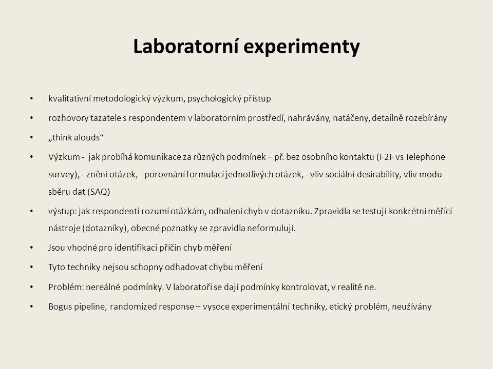 Laboratorní experimenty kvalitativní metodologický výzkum, psychologický přístup rozhovory tazatele s respondentem v laboratorním prostředí, nahrávány