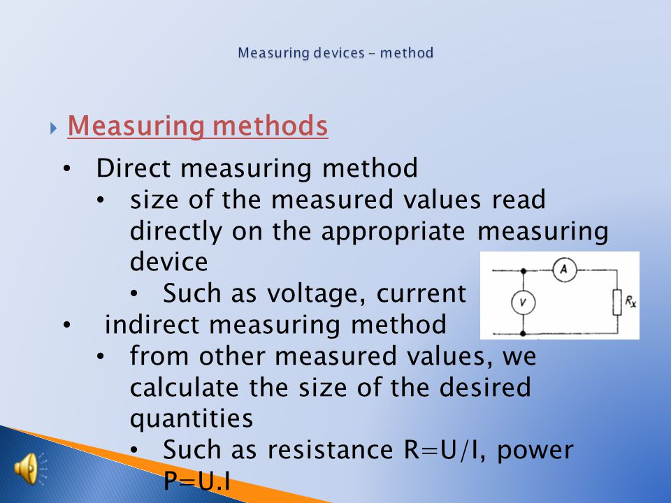  Types of measurement: Measurement – specifies the numeric value of the measured quantity Counting - determines the number of events of the same type Testing – determines whether the sample has the prescribed properties Calibration – determines the deviation from the correct data Adjustment (offset) - offset the MP in order to minimize data which was different from the correct values Calibration - the official procedure for verifying the accuracy