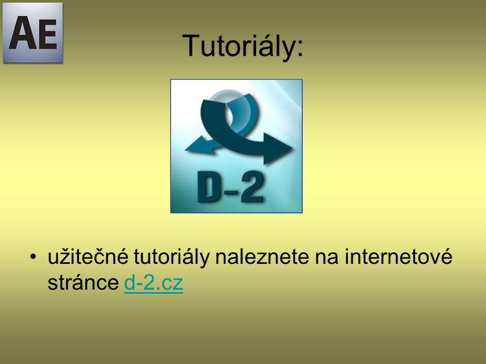 Tutoriály: užitečné tutoriály naleznete na internetové stránce d-2.cz