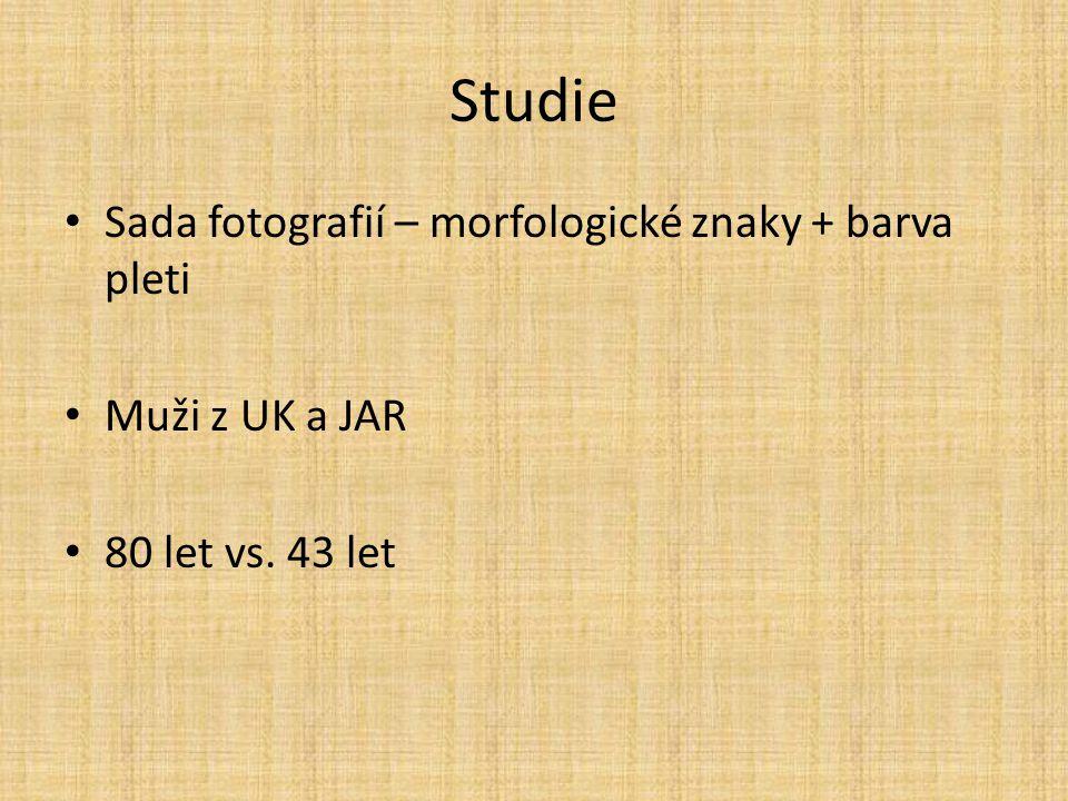 Studie Sada fotografií – morfologické znaky + barva pleti Muži z UK a JAR 80 let vs. 43 let