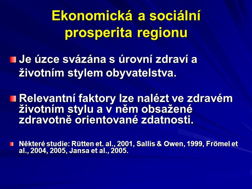 Ekonomická a sociální prosperita regionu Je úzce svázána s úrovní zdraví a životním stylem obyvatelstva.