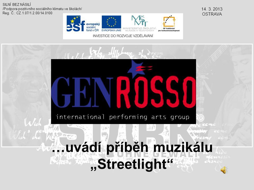 """…uvádí příběh muzikálu """"Streetlight SILNÍ BEZ NÁSILÍ /Podpora pozitivního sociálního klimatu ve školách/ Reg."""