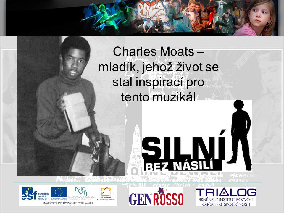 Charles Moats – mladík, jehož život se stal inspirací pro tento muzikál