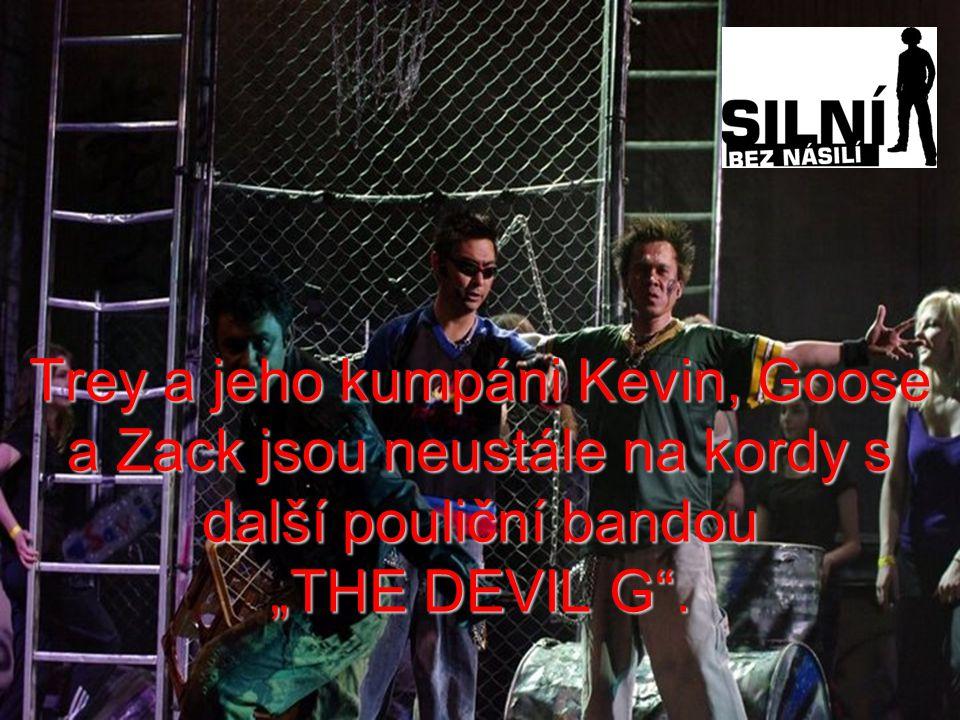 """Trey a jeho kumpáni Kevin, Goose a Zack jsou neustále na kordy s další pouliční bandou """"THE DEVIL G ."""