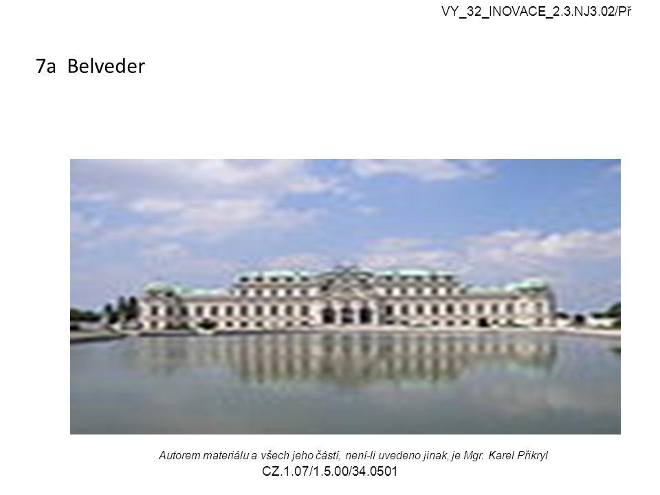 7a Belveder VY_32_INOVACE_2.3.NJ3.02/Př Autorem materiálu a všech jeho částí, není-li uvedeno jinak, je Mgr.