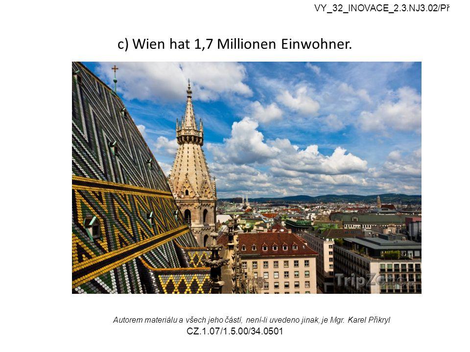 c) Wien hat 1,7 Millionen Einwohner.