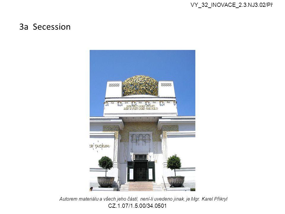 3a Secession VY_32_INOVACE_2.3.NJ3.02/Př Autorem materiálu a všech jeho částí, není-li uvedeno jinak, je Mgr.