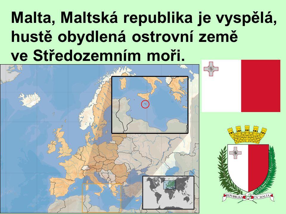 Malta, Maltská republika je vyspělá, hustě obydlená ostrovní země ve Středozemním moři.