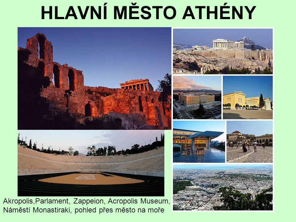 HLAVNÍ MĚSTO ATHÉNY Akropolis,Parlament, Zappeion, Acropolis Museum, Náměstí Monastiraki, pohled přes město na moře