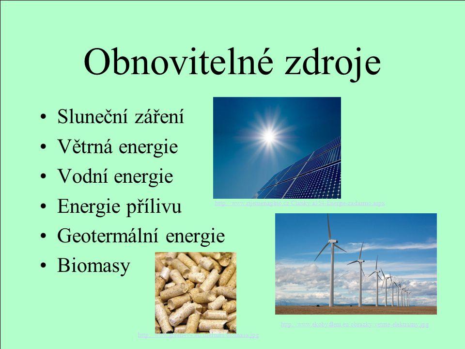 Obnovitelné zdroje Sluneční záření Větrná energie Vodní energie Energie přílivu Geotermální energie Biomasy http://www.ekobydleni.eu/obrazky/vetrne-el