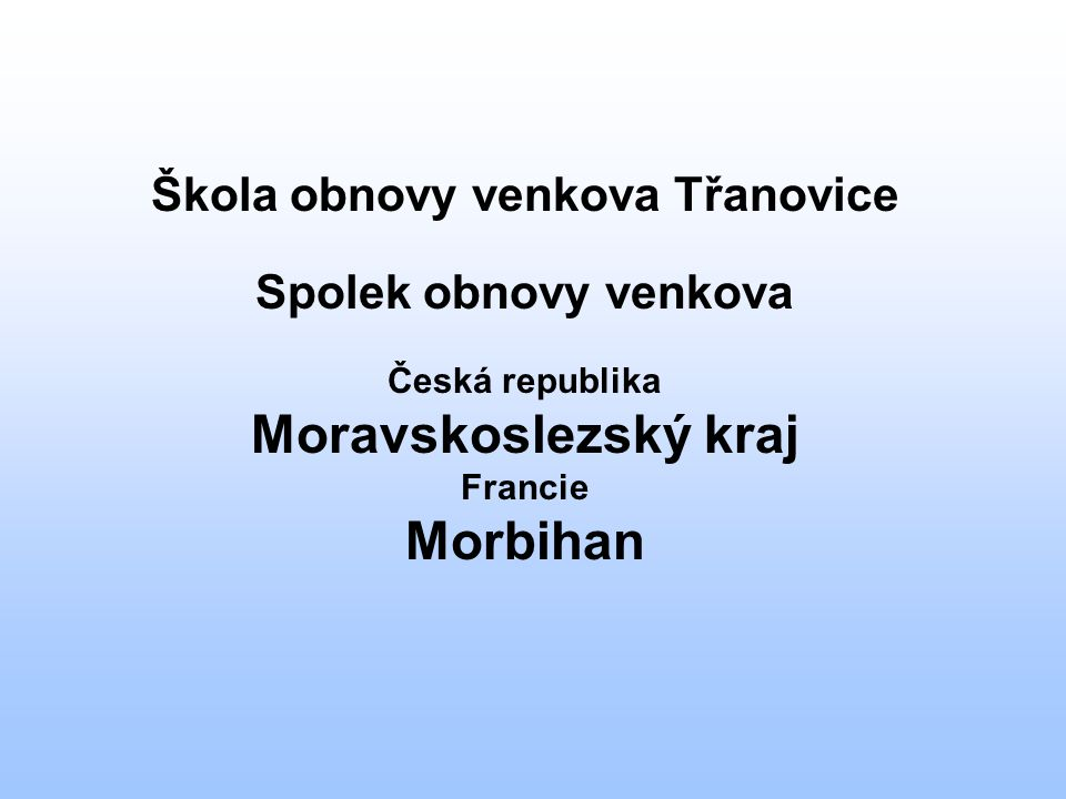 Škola obnovy venkova Třanovice Spolek obnovy venkova Česká republika Moravskoslezský kraj Francie Morbihan