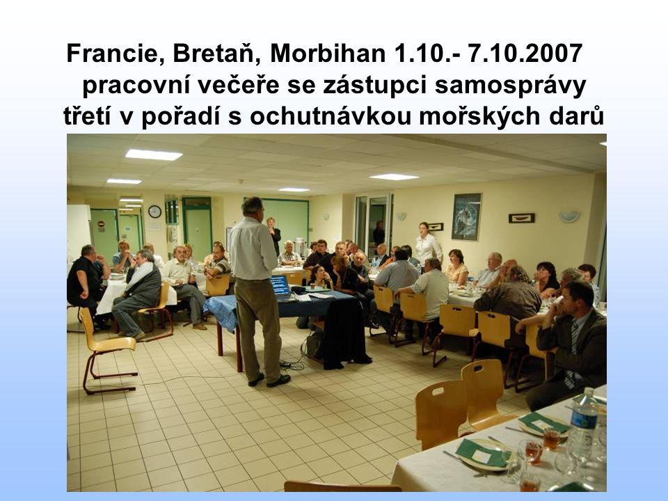 Francie, Bretaň, Morbihan 1.10.- 7.10.2007 pracovní večeře se zástupci samosprávy třetí v pořadí s ochutnávkou mořských darů