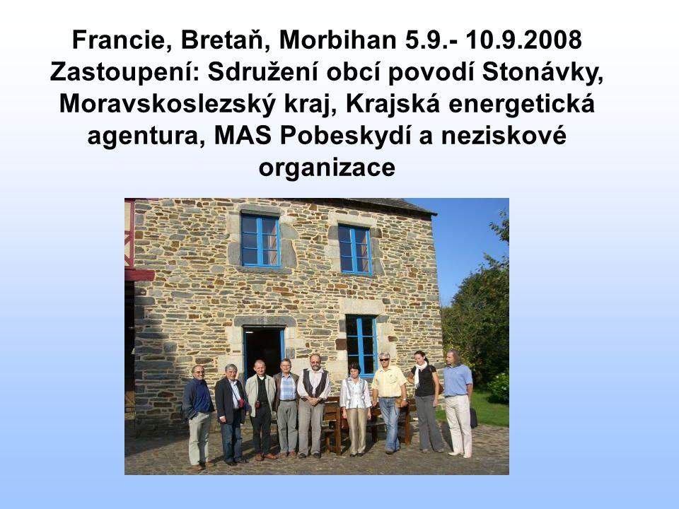 Francie, Bretaň, Morbihan 5.9.- 10.9.2008 Zastoupení: Sdružení obcí povodí Stonávky, Moravskoslezský kraj, Krajská energetická agentura, MAS Pobeskydí a neziskové organizace
