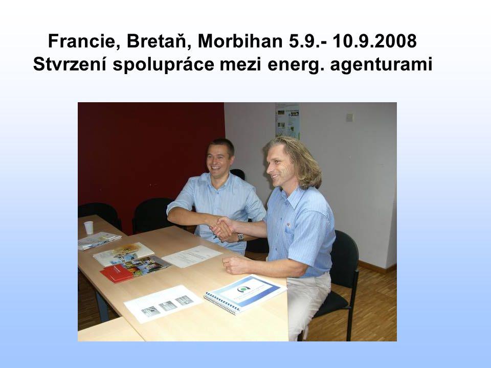 Francie, Bretaň, Morbihan 5.9.- 10.9.2008 Stvrzení spolupráce mezi energ. agenturami