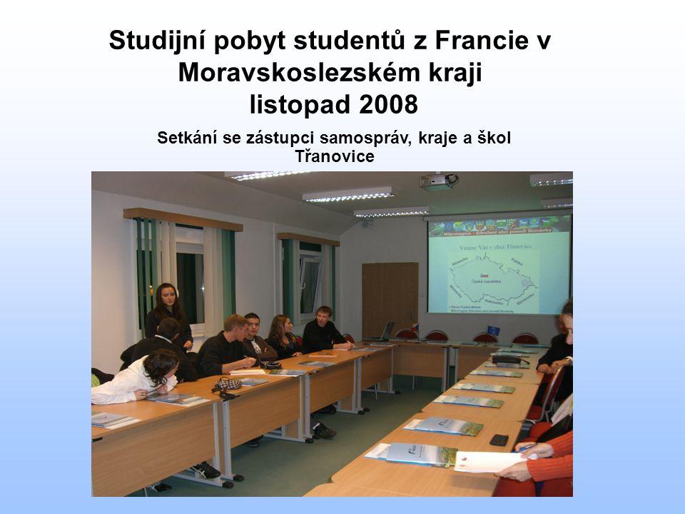 Studijní pobyt studentů z Francie v Moravskoslezském kraji listopad 2008 Setkání se zástupci samospráv, kraje a škol Třanovice