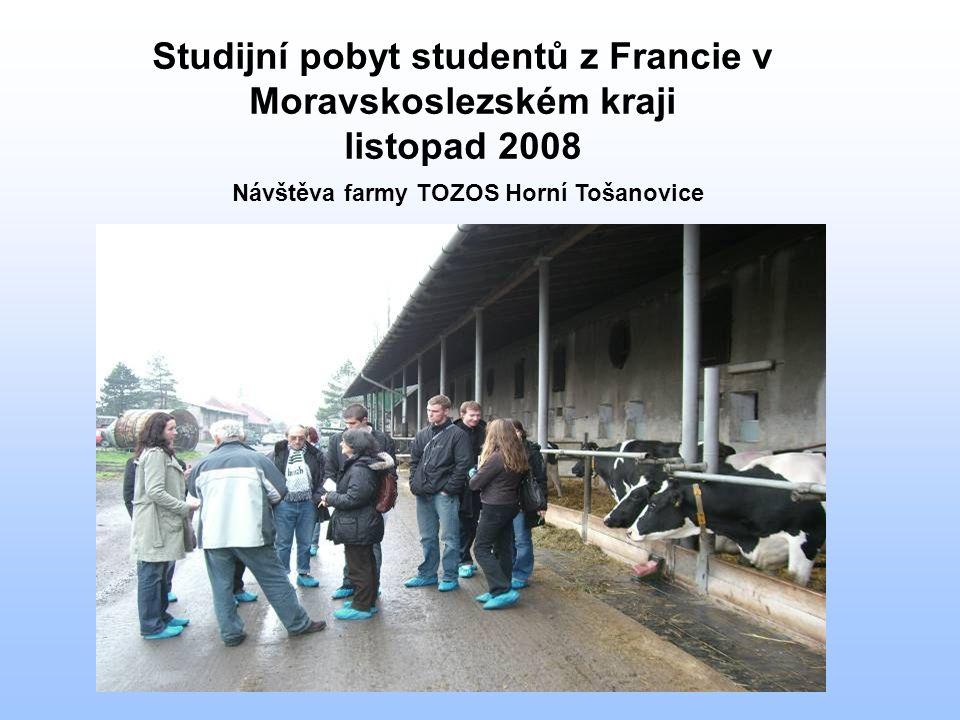 Studijní pobyt studentů z Francie v Moravskoslezském kraji listopad 2008 Návštěva farmy TOZOS Horní Tošanovice