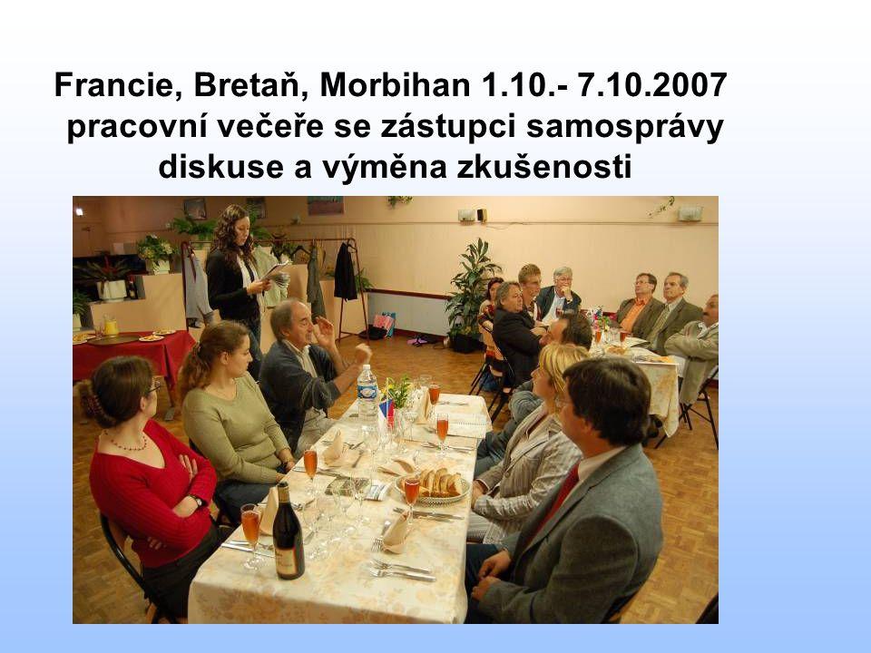 Francie, Bretaň, Morbihan 1.10.- 7.10.2007 pracovní večeře se zástupci samosprávy diskuse a výměna zkušenosti