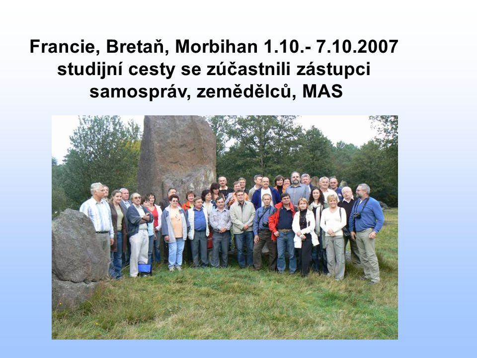 Francie, Bretaň, Morbihan 1.10.- 7.10.2007 studijní cesty se zúčastnili zástupci samospráv, zemědělců, MAS