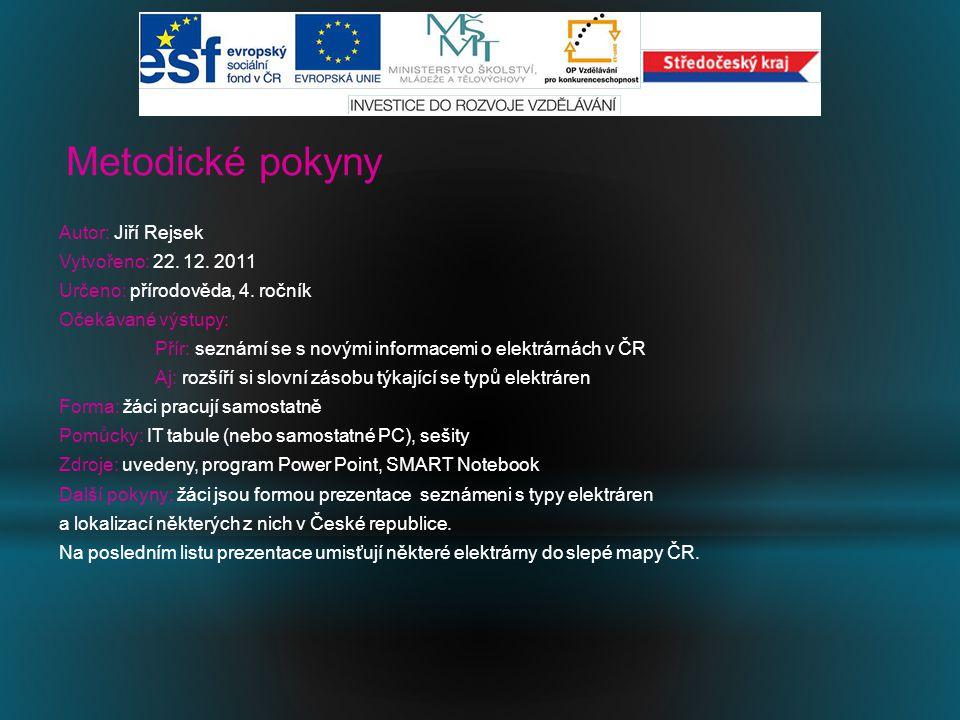 Metodické pokyny Autor: Jiří Rejsek Vytvořeno: 22.