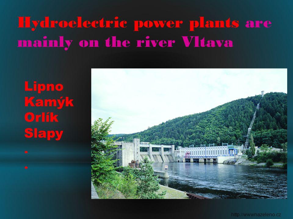 Hydroelectric power plants are mainly on the river Vltava Lipno Kamýk Orlík Slapy. http://wwwnazeleno.cz