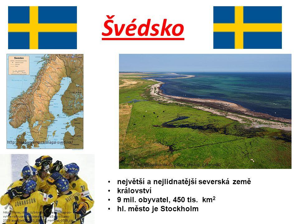 Švédsko http://mapaonline.cz/mapa-svedska/ http://hokej.idnes.cz/bronzovou-medaili-maji-po- vyhre-nad-usa-hokejiste-svedska-p3i-/ms-hokej- 2009.aspx?c