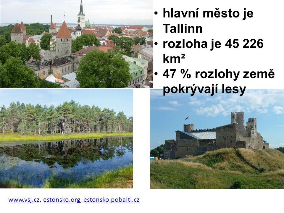 www.vsj.czwww.vsj.cz, estonsko.org, estonsko.pobalti.czestonsko.orgestonsko.pobalti.cz hlavní město je Tallinn rozloha je 45 226 km² 47 % rozlohy země
