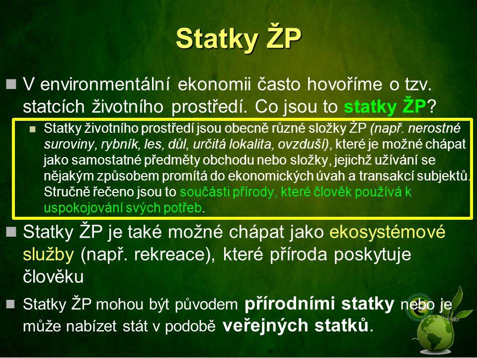 Statky ŽP V environmentální ekonomii často hovoříme o tzv.