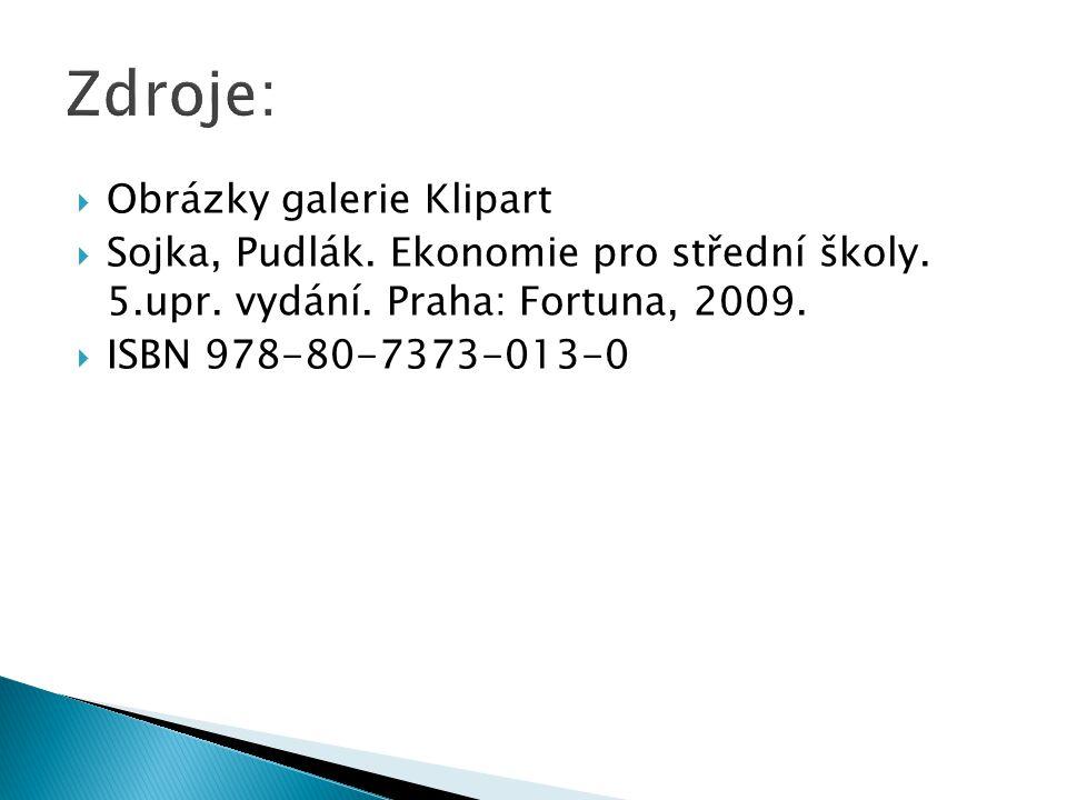  Obrázky galerie Klipart  Sojka, Pudlák. Ekonomie pro střední školy. 5.upr. vydání. Praha: Fortuna, 2009.  ISBN 978-80-7373-013-0