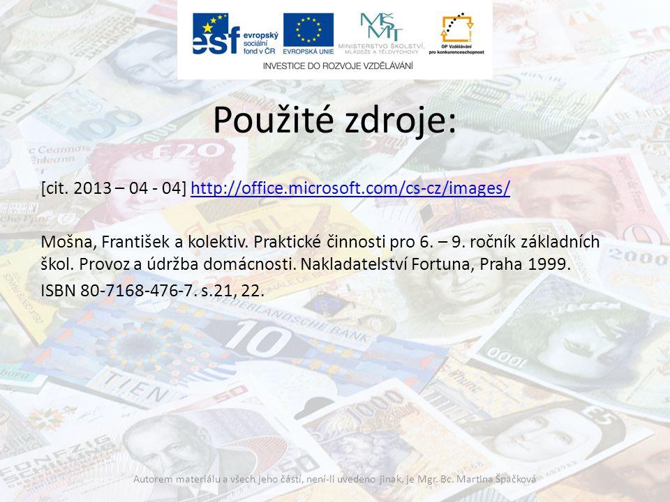 [cit. 2013 – 04 - 04] http://office.microsoft.com/cs-cz/images/http://office.microsoft.com/cs-cz/images/ Mošna, František a kolektiv. Praktické činnos