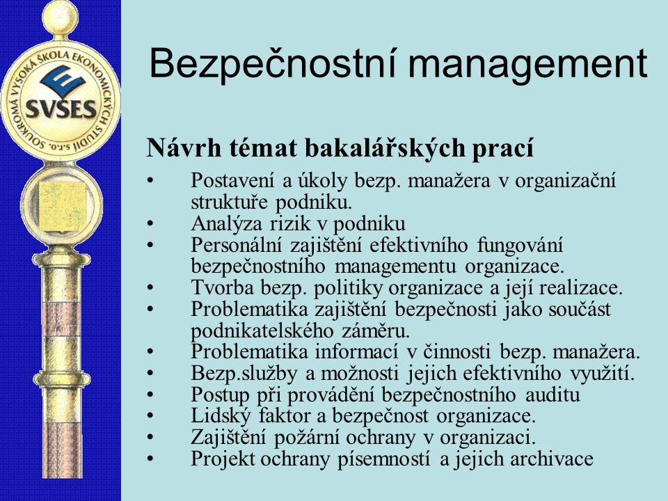 Bezpečnostní management Návrh témat bakalářských prací Postavení a úkoly bezp.