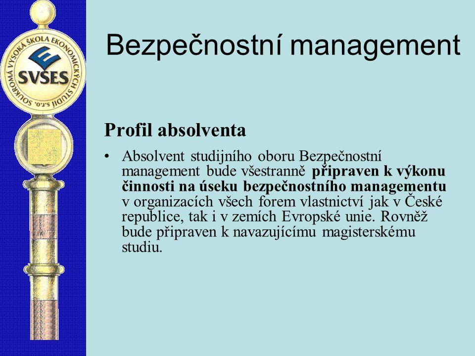 Bezpečnostní management Uplatnění absolventa Absolvent nalezne uplatnění při ochraně společenských a výrobních procesů před bezpečnostními riziky, v řízení speciálních týmů řešících mimořádné situace a při organizování preventivní činnosti.