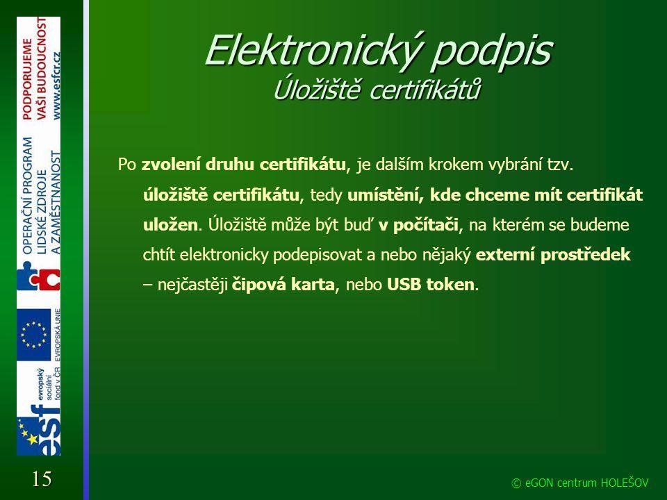 Elektronický podpis Úložiště certifikátů Po zvolení druhu certifikátu, je dalším krokem vybrání tzv. úložiště certifikátu, tedy umístění, kde chceme m