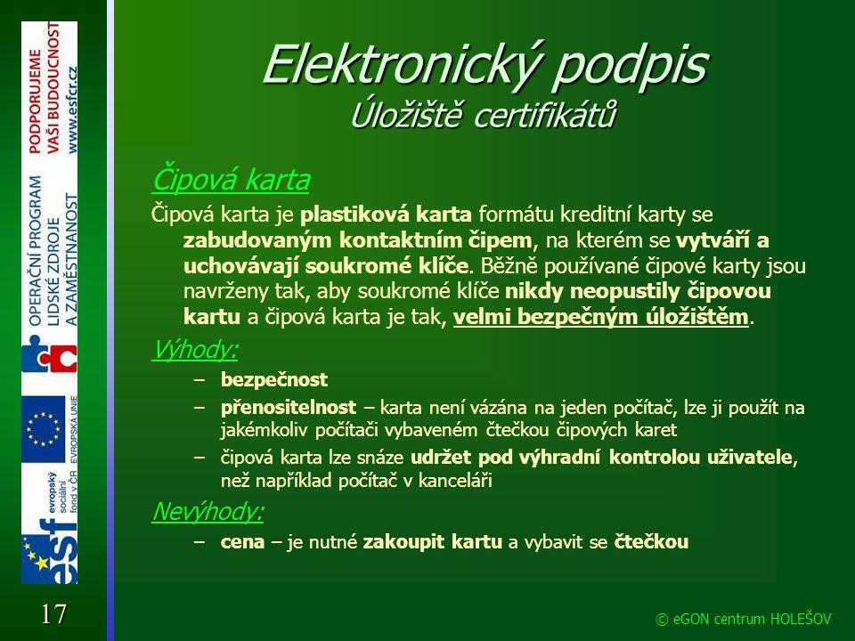 Elektronický podpis Úložiště certifikátů Čipová karta Čipová karta je plastiková karta formátu kreditní karty se zabudovaným kontaktním čipem, na kter