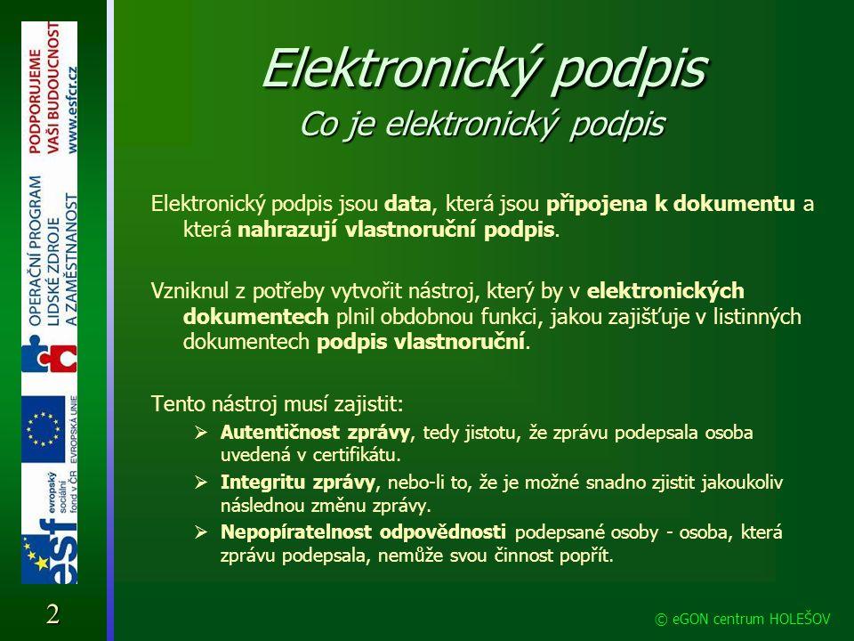 Elektronický podpis Co je elektronický podpis Elektronický podpis jsou data, která jsou připojena k dokumentu a která nahrazují vlastnoruční podpis. V