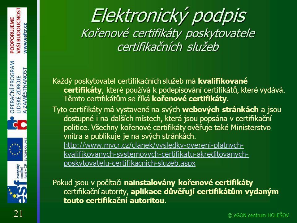 Elektronický podpis Kořenové certifikáty poskytovatele certifikačních služeb Každý poskytovatel certifikačních služeb má kvalifikované certifikáty, kt