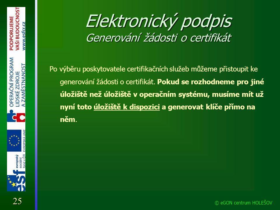 Elektronický podpis Generování žádosti o certifikát Po výběru poskytovatele certifikačních služeb můžeme přistoupit ke generování žádosti o certifikát