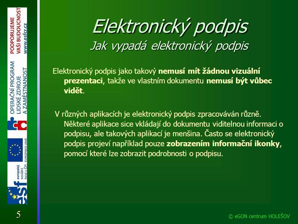 Elektronický podpis Jak vypadá elektronický podpis Elektronický podpis jako takový nemusí mít žádnou vizuální prezentaci, takže ve vlastním dokumentu