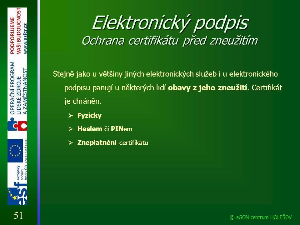 Elektronický podpis Ochrana certifikátu před zneužitím Stejně jako u většiny jiných elektronických služeb i u elektronického podpisu panují u některýc