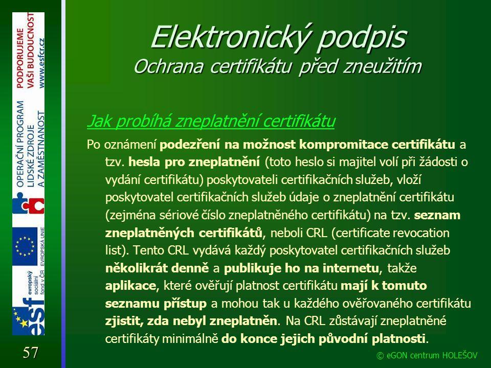 Elektronický podpis Ochrana certifikátu před zneužitím Jak probíhá zneplatnění certifikátu Po oznámení podezření na možnost kompromitace certifikátu a