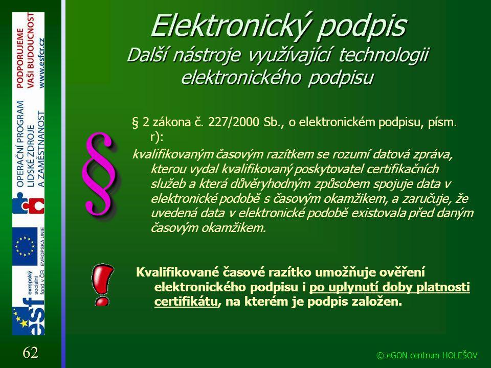 Elektronický podpis Další nástroje využívající technologii elektronického podpisu § 2 zákona č. 227/2000 Sb., o elektronickém podpisu, písm. r): kvali